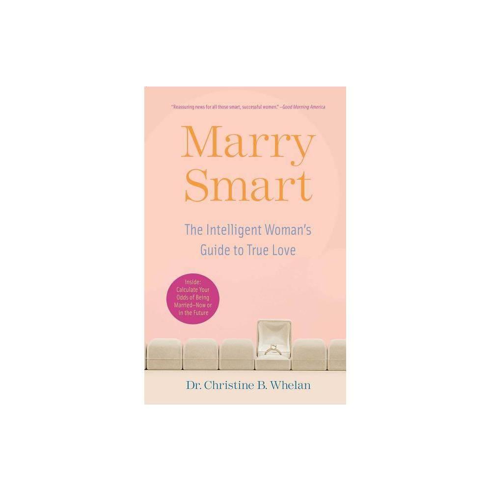 Marry Smart By Christine B Whelan Paperback