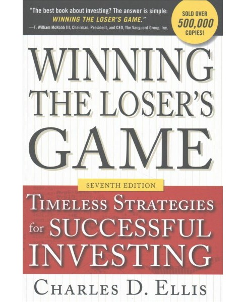 Winning the Loser's Game : Timeless Strategies for Successful Investing (Hardcover) (Charles D. Ellis) - image 1 of 1
