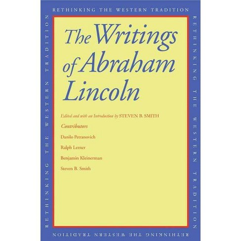 The Writings of Abraham Lincoln - (Rethinking the Western Tradition) (Paperback) - image 1 of 1