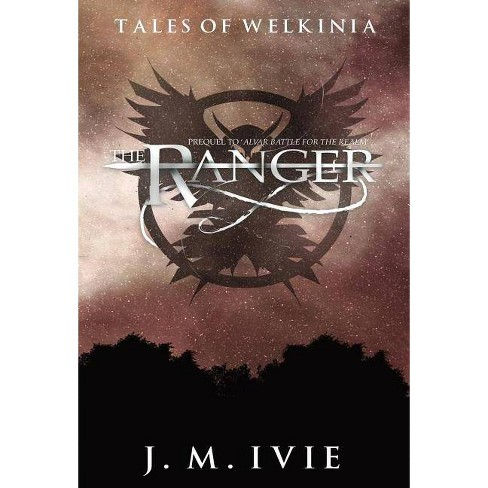 The Ranger - (Tales of Welkinia) by  J M Ivie (Hardcover) - image 1 of 1