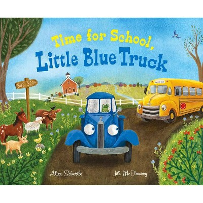Time for School, Little Blue Truck - by Alice Schertle (Hardcover)