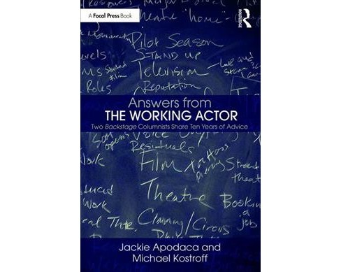 "Answers from ""the Working Actor"" : Two Backstage Columnists Share Ten Years of Advice -  (Paperback) - image 1 of 1"