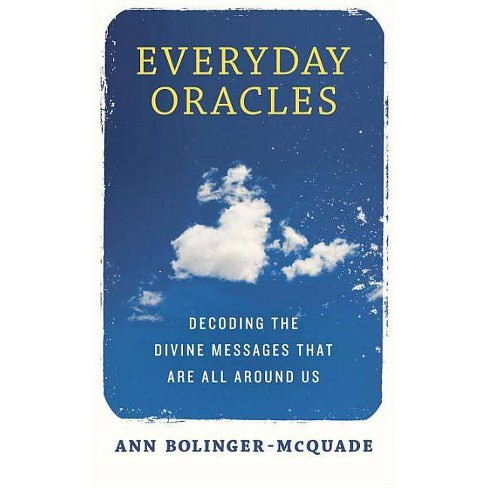 Everyday Oracles - by  Ann Bolinger-McQuade (Paperback) - image 1 of 1