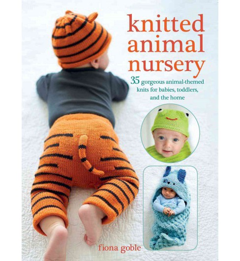 Knitted Animal Nursery : 35 Gorgeous Animal-themed Knits for Babies, Toddlers, and the Home (Paperback) - image 1 of 1
