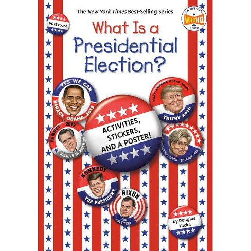 What Is a Presidential Election? - (What Was?) by  Douglas Yacka (Paperback) - image 1 of 1