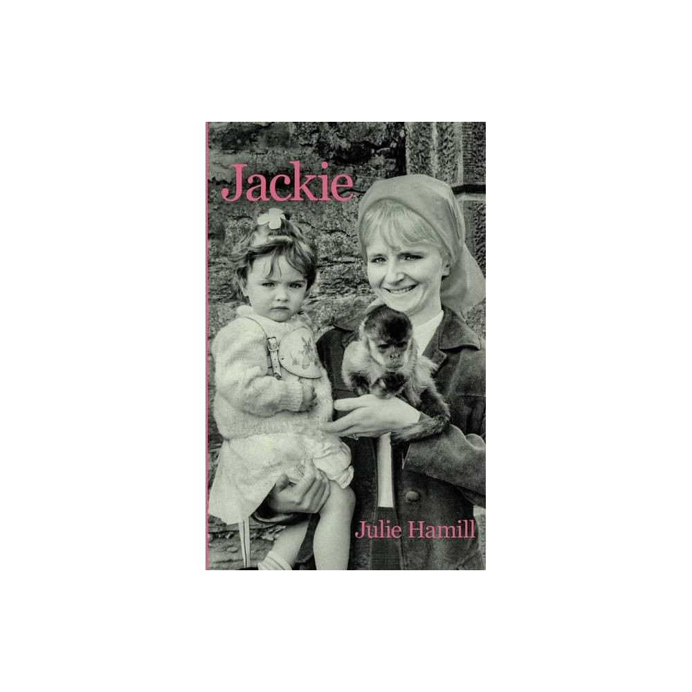 Jackie Life And Soul By Julie Hamill Paperback