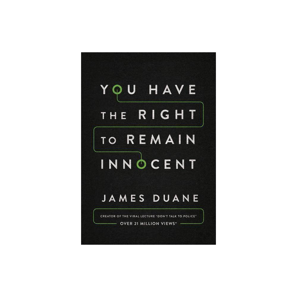 You Have The Right To Remain Innocent By James Duane Paperback
