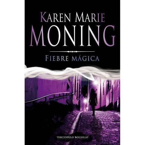Fiebre Magica - (Terciopelo Bolsillo) by  Karen Marie Moning (Hardcover) - image 1 of 1