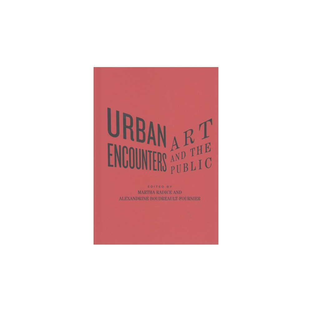 Urban Encounters : Art and the Public - (The Culture of Cities) (Hardcover)