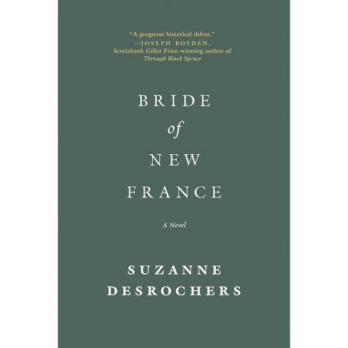 Bride of New France - by  Suzanne DesRochers (Paperback) - image 1 of 1