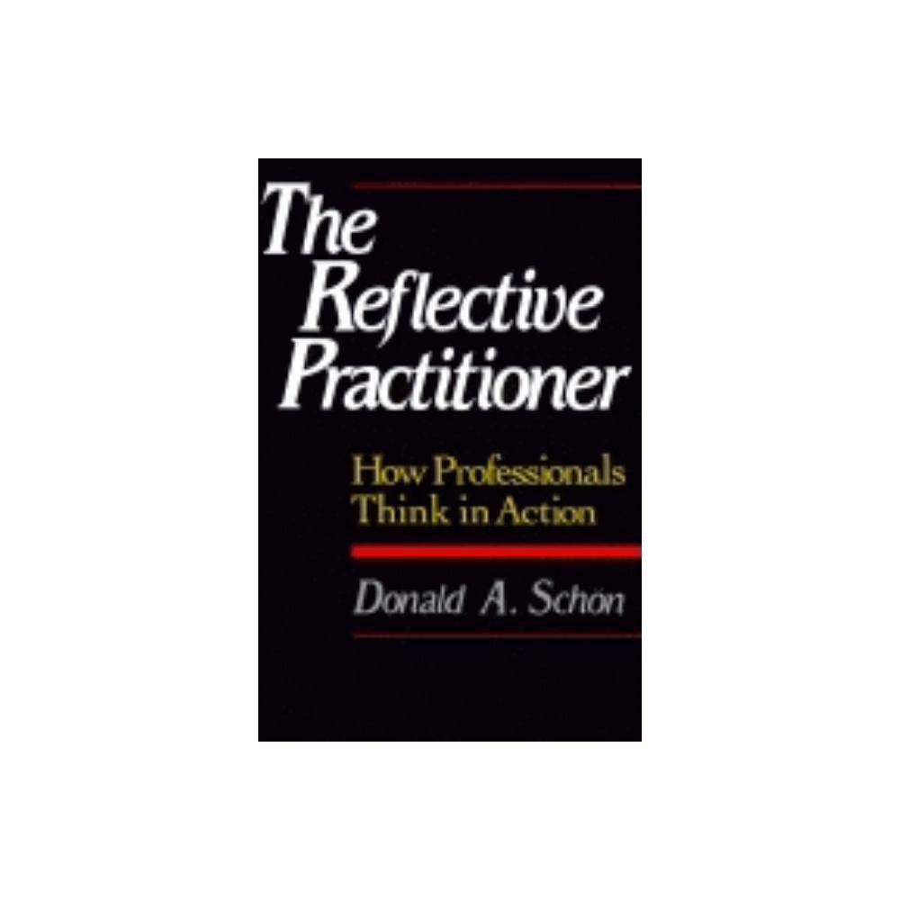 The Reflective Practitioner By Donald A Schon Paperback