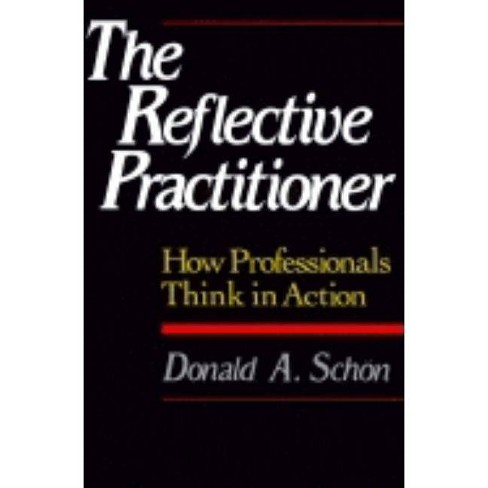 The Reflective Practitioner - by  Donald A Schon (Paperback) - image 1 of 1