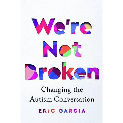 We're Not Broken - by  Eric Garcia (Hardcover) - image 1 of 1