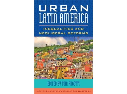 Urban Latin America : Inequalities and Neoliberal Reforms -  (Paperback) - image 1 of 1
