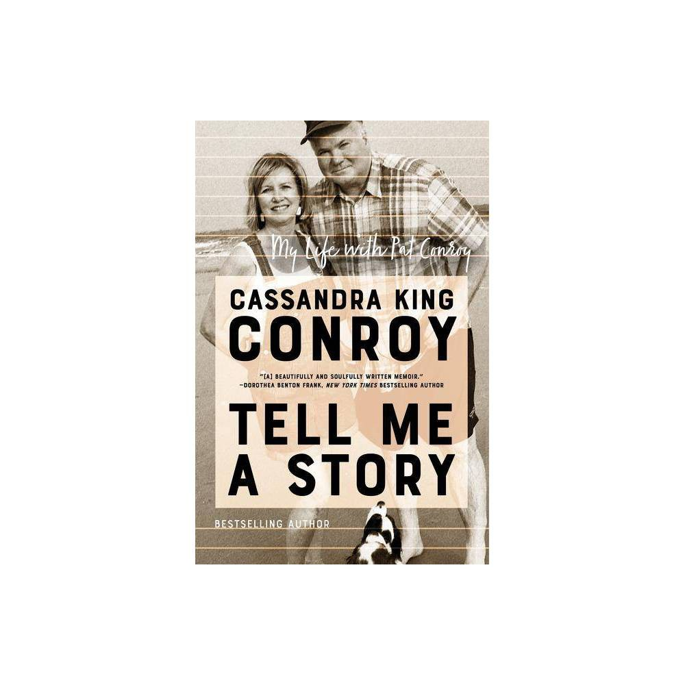 Tell Me A Story By Cassandra King Conroy Hardcover