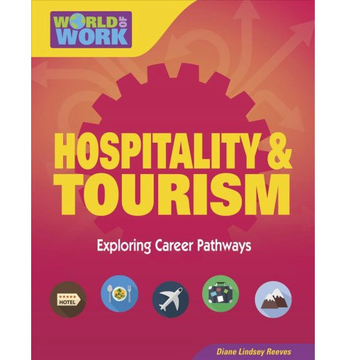 Hospitality & Tourism : Exploring Career Pathways (Paperback) (Diane Lindsey Reeves) - image 1 of 1