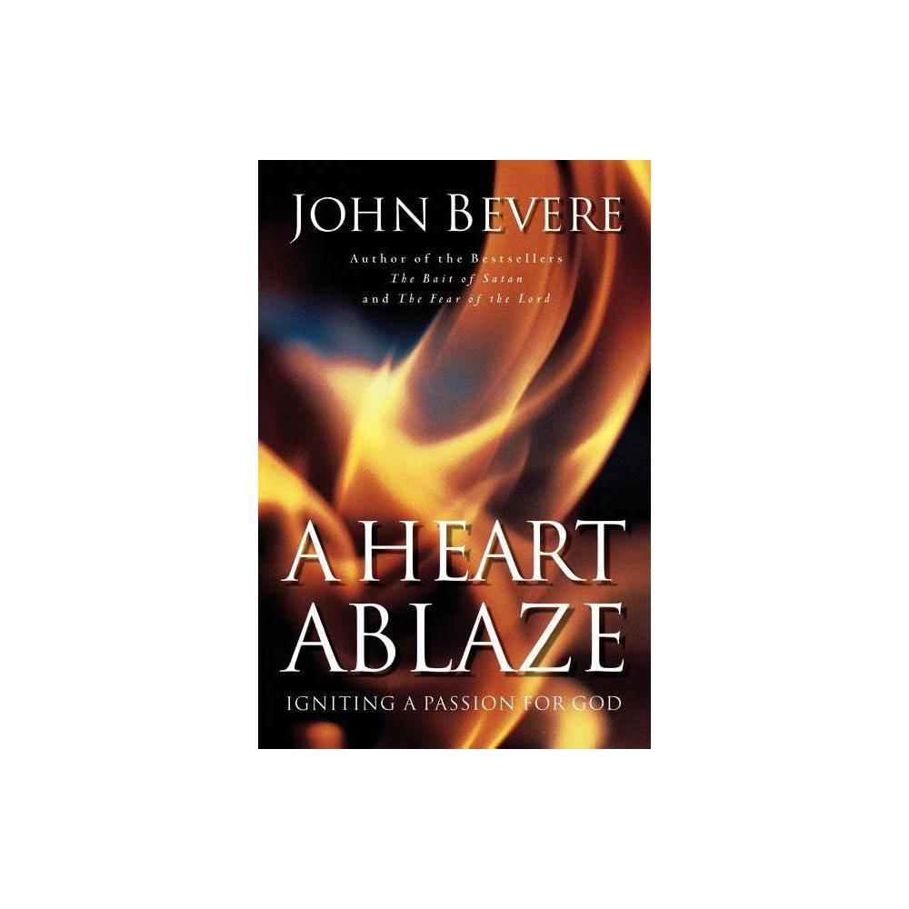 A Heart Ablaze By John Bevere Paperback