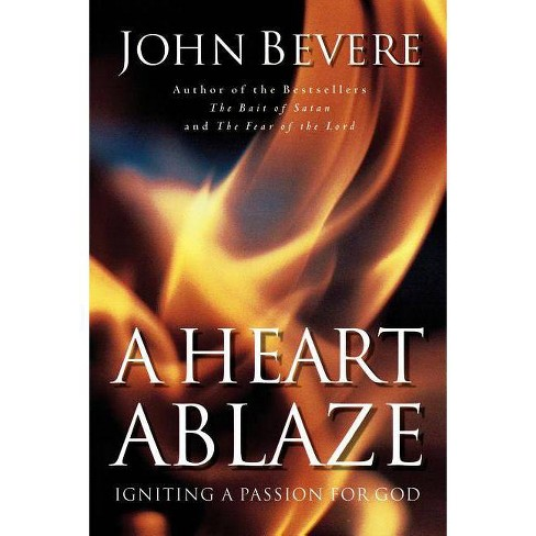 A Heart Ablaze - by  John Bevere (Paperback) - image 1 of 1