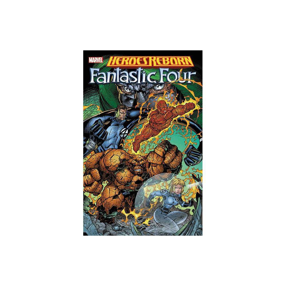 Heroes Reborn: Fantastic Four - (Paperback) In 1996, the hottest creators of the day - including Jim Lee, Rob Liefeld and Whilce Portacio - teamed up to reimagine and reinvigorate Marvel mainstays such as Captain America, Thor, Iron Man, the Avengers and the Fantastic Four. Seemingly killed off in the mainline Marvel Universe, the House of Ideas' most popular heroes were reborn with bold new looks on a brave new world, their origins re-envisioned with a raw vitality and contemporary sensibility. The Fantastic Four are Reborn, but it could be a short and unwonderful life as menaces emerge from the earth, the sea and Latveria! But even the Mole Man, Namor and Doom himself pale before the threat of Galactus and his Heralds (one fi nally just wasn't enough)! Featuring the Avengers, S.H.I.E.L.D. and more! Guest-starring Wolverine and Franklin Richards, Son of a Genius! Collecting: Fantastic Four #1-12