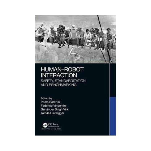 Human-Robot Interaction : Safety, Standardization, and Benchmarking -  (Hardcover)