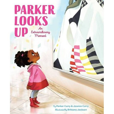 Parker Looks Up - (A Parker Curry Book)by Parker Curry & Jessica Curry (Hardcover)
