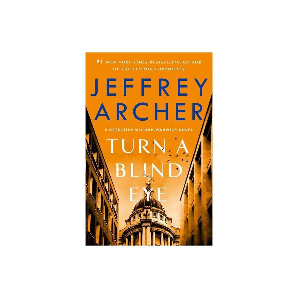 Turn A Blind Eye William Warwick Novels 3 By Jeffrey Archer Hardcover
