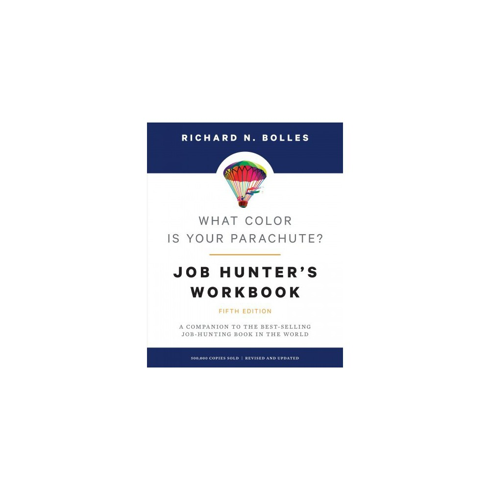 What Color Is Your Parachute? : Job-Hunter's Workbook: A Companion to the Best-Selling Job-Hunting Book