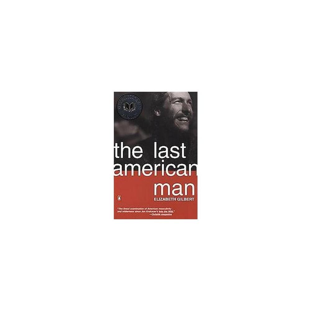 Last American Man (Reissue) (Paperback) (Elizabeth Gilbert)
