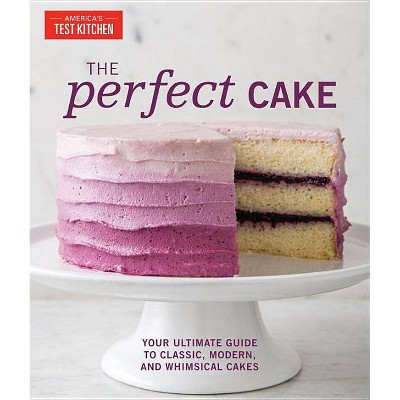 The Perfect Cake - (Perfect Baking Cookbooks)by America's Test Kitchen (Hardcover)