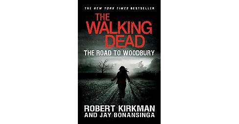 The Road to Woodbury ( The Walking Dead) (Reprint) (Paperback) by Robert Kirkman - image 1 of 1