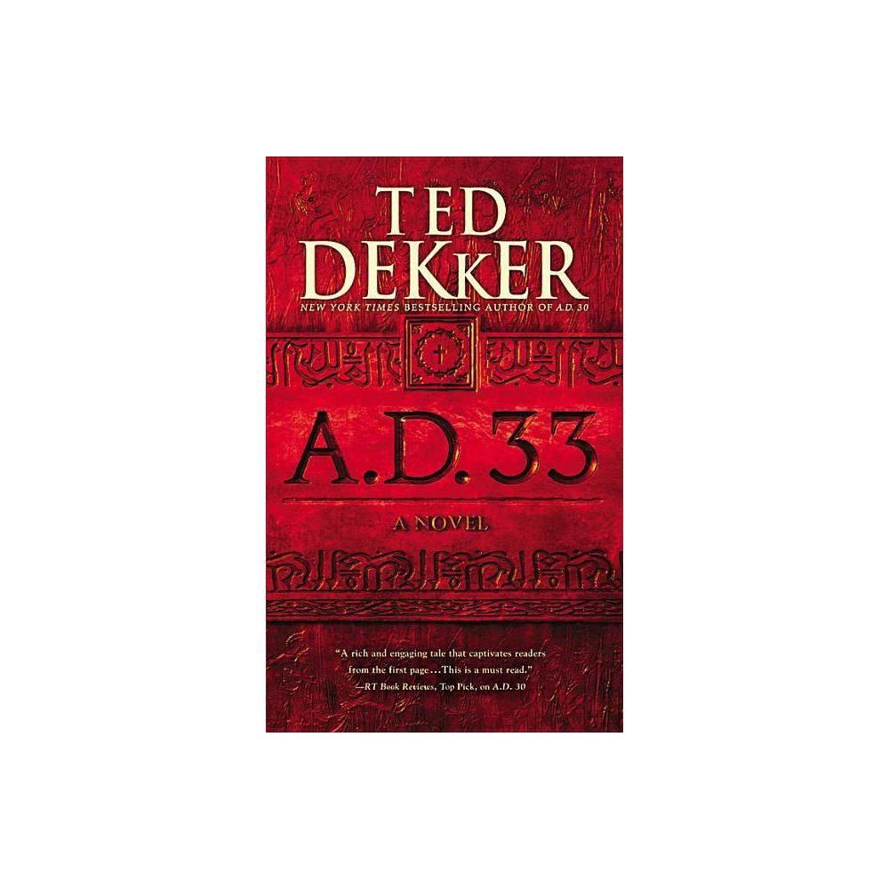 A D 33 By Ted Dekker Paperback