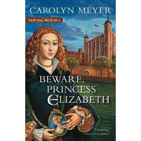 Beware A Young Royals Book Princess Elizabeth