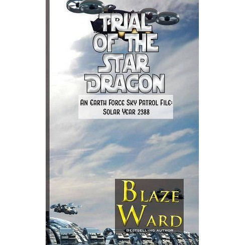 Trial of the Star Dragon - by  Blaze Ward (Paperback) - image 1 of 1