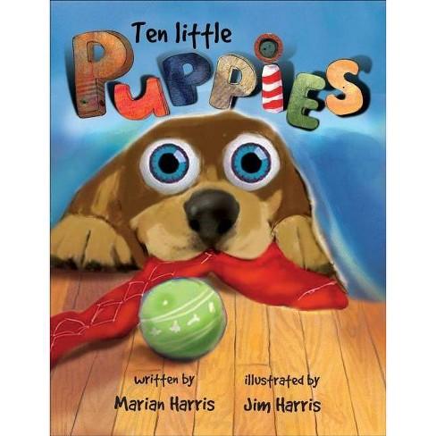 Ten Little Puppies (Eyeball Animation) - by  Marian Harris (Hardcover) - image 1 of 1