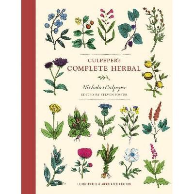 Culpeper's Complete Herbal - by  Nicholas Culpeper & Steven Foster (Paperback)