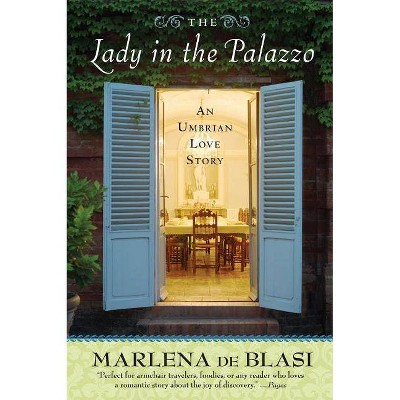 The Lady in the Palazzo - by  Marlena de Blasi (Paperback)
