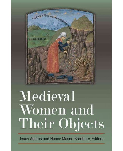 Medieval Women and Their Objects (Hardcover) - image 1 of 1