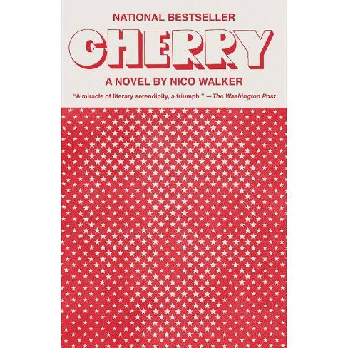 Cherry - by  Nico Walker (Paperback) - image 1 of 1