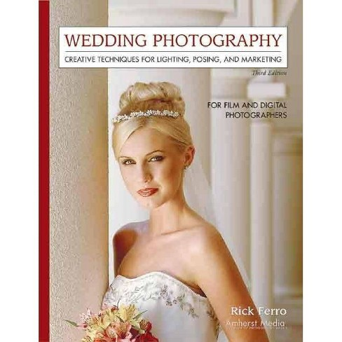 Wedding Photography - 3 Edition by  Rick Ferro (Paperback) - image 1 of 1