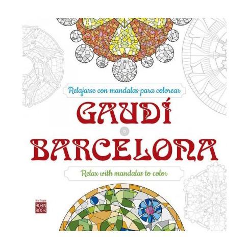 Gaudí - Barcelona : Relajarse con mandalas para colorear/ Relax with ...