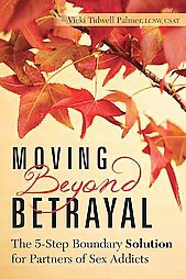 Moving Beyond Betrayal : The 5-Step Boundary Solution for Partners of Sex Addicts (Paperback)(Vicki