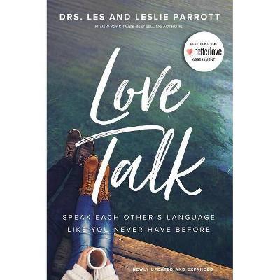 Love Talk - by Les Parrott & Leslie Parrott (Paperback)