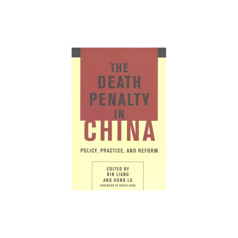 Death Penalty in China : Policy, Practice, and Reform (Paperback)