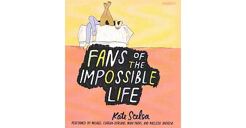 Fans of the Impossible Life (Unabridged) (CD/Spoken Word) (Kate Scelsa) - image 1 of 1