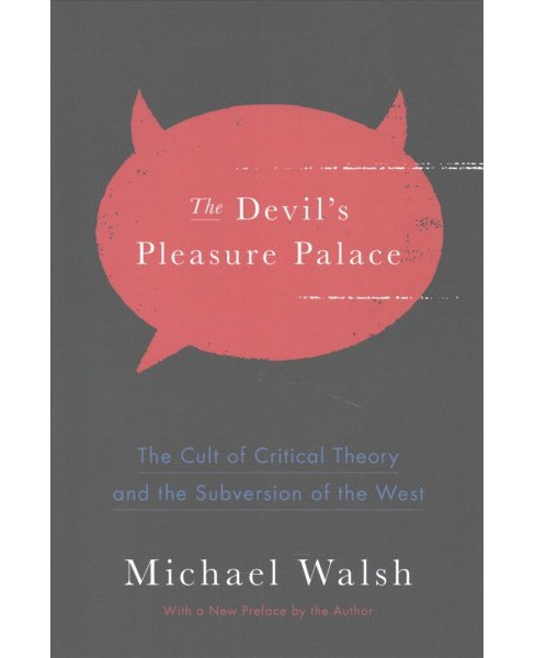 Devil's Pleasure Palace : The Cult of Critical Theory and the Subversion of the West (Reprint) - image 1 of 1