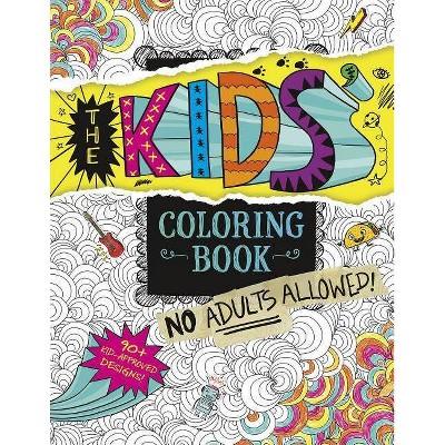 - The Kids' Coloring Book - By Aruna Rangarajan (Paperback) : Target