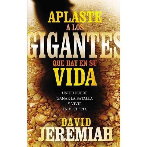 Aplaste a Los Gigantes Que Hay En Su Vida - by  David Jeremiah (Paperback) - image 1 of 1