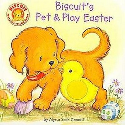 Biscuit's Pet & Play Easter ( Biscuit)(Board)by Alyssa Satin Capucilli