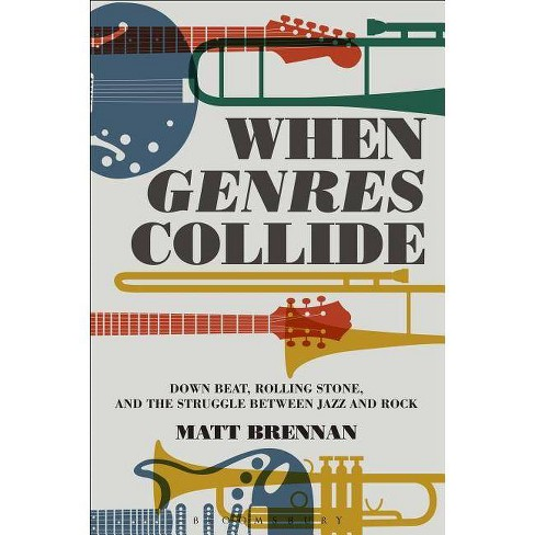 When Genres Collide - (Alternate Takes: Critical Responses to Popular Music) by  Matt Brennan - image 1 of 1