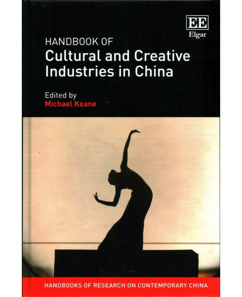 Handbook of Cultural and Creative Industries in China (Hardcover) - image 1 of 1